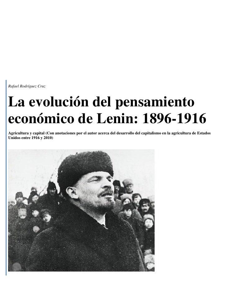 Rafael Rodríguez CruzLa evolución del pensamientoeconómico de Lenin: 1896-1916Agricultura y capital (Con anotaciones por e...
