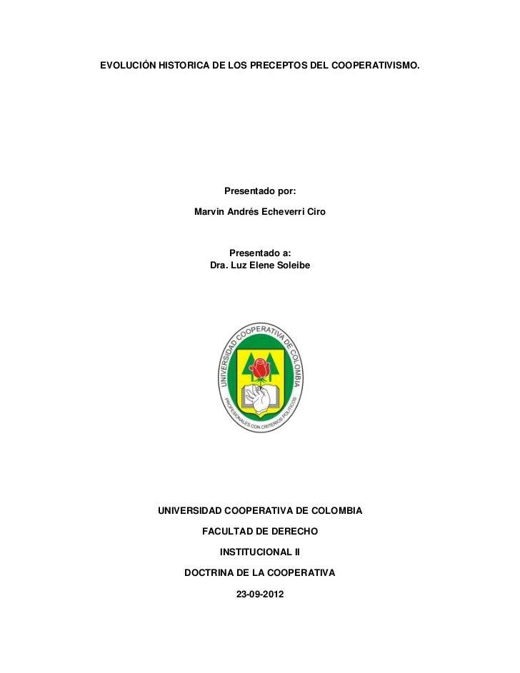 EVOLUCIÓN HISTORICA DE LOS PRECEPTOS DEL COOPERATIVISMO.                      Presentado por:                Marvin Andrés...