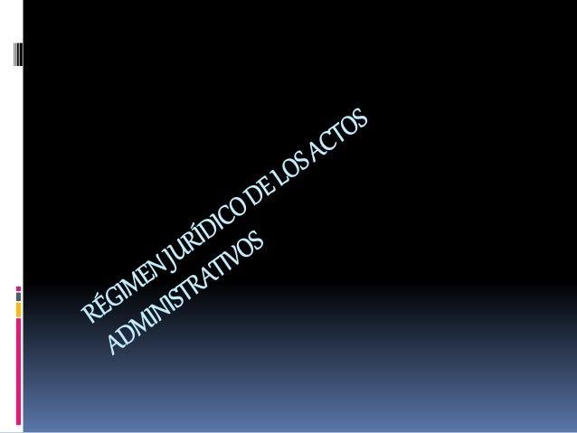 Evoluciónhistóricadelactoadministrativo  El acto jurídico comienza con los romanos.(instituciones particulares).  La teo...