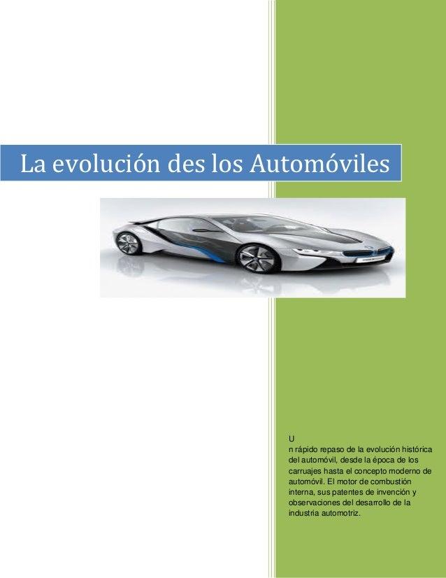 La evolución des los Automóviles                       U                       n rápido repaso de la evolución histórica  ...