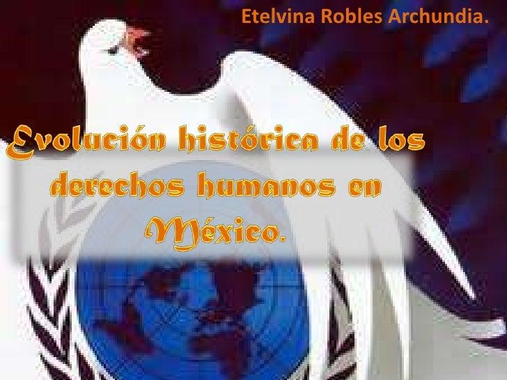Evolución histórica de los derechos humanos en méxico