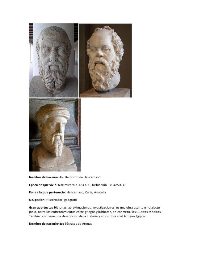 Nombre de nacimiento: Heródoto de Halicarnaso  Epoca en que vivió: Nacimiento c. 484 a. C. Defunción c. 425 a. C.  Polis a...