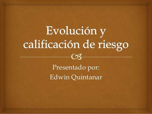 Presentado por:Edwin Quintanar