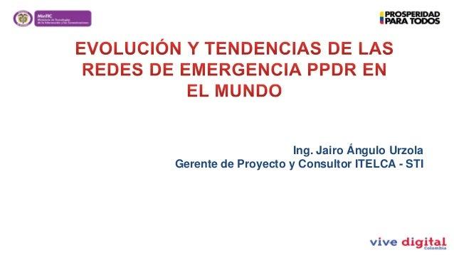 Ing. Jairo Ángulo Urzola Gerente de Proyecto y Consultor ITELCA - STI