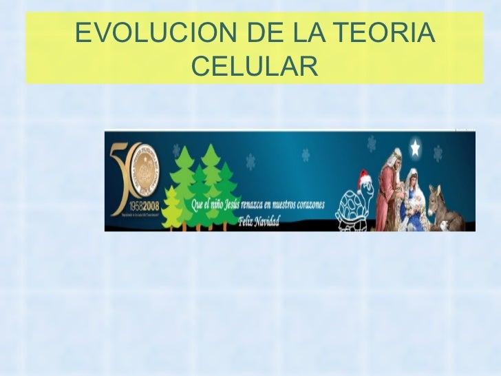 Teoria de Evolucion Quimica Evolucion de la Teoria Celular