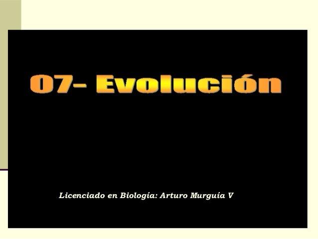 Licenciado en Biología: Arturo Murguía V