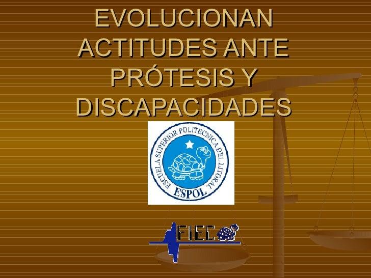 EVOLUCIONAN ACTITUDES ANTE PRÓTESIS Y DISCAPACIDADES