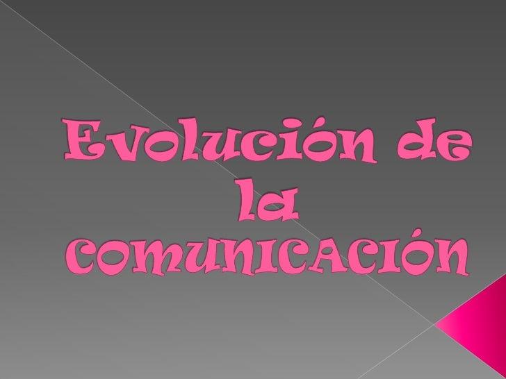 La comunicación es el procesomediante el cual se puede transmitirinformación de una entidad a otra. Losprocesos     de    ...