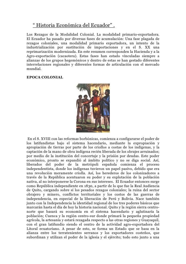 """"""" Historia Económica del Ecuador"""" .Los Rezagos de la Modalidad Colonial. La modalidad primario-exportadora.El Ecuador ha p..."""