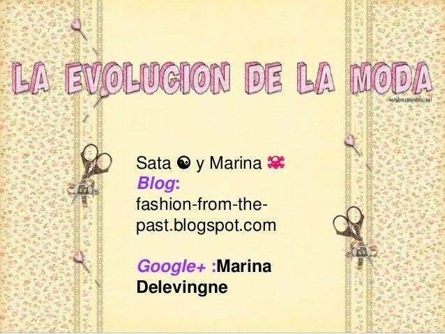 Sata ☯ y Marina ☠ Blog: fashion-from-the- past.blogspot.com Google+ :Marina Delevingne