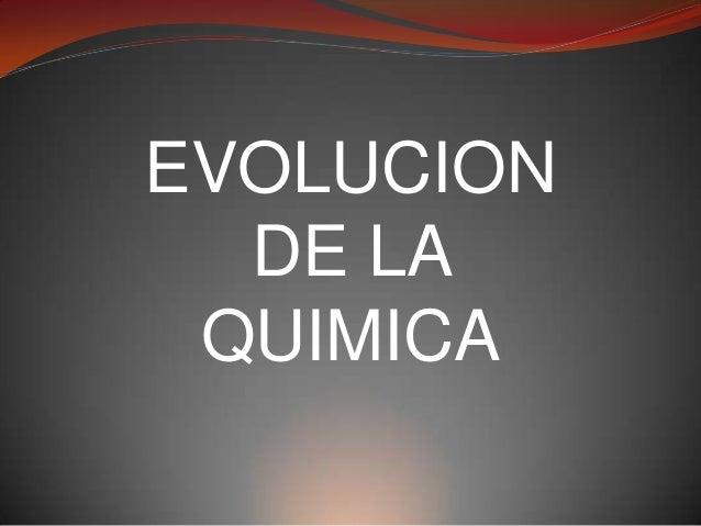Teoria de Evolucion Quimica Evolucion de la Quimica
