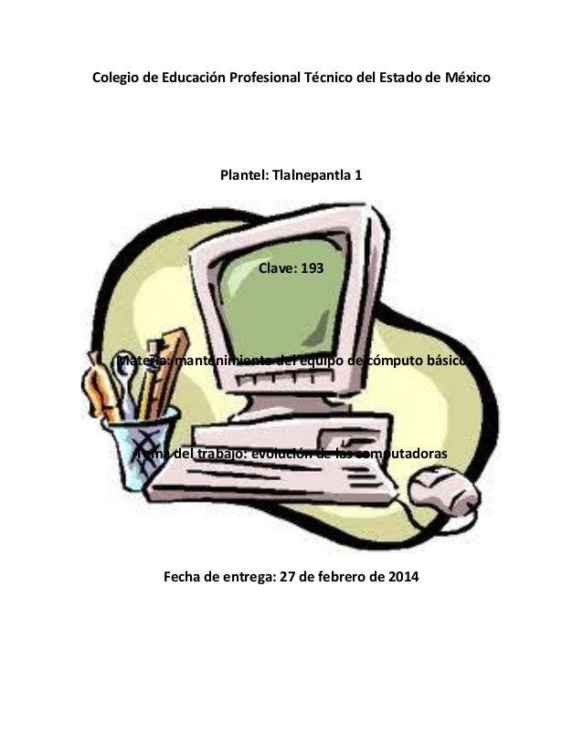 Colegio de Educación Profesional Técnico del Estado de México  Plantel: Tlalnepantla 1  Clave: 193  Materia: mantenimiento...