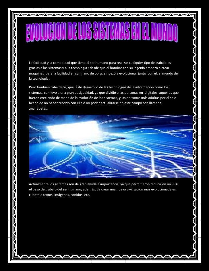 La facilidad y la comodidad que tiene el ser humano para realizar cualquier tipo de trabajo es gracias a los sistemas y a ...