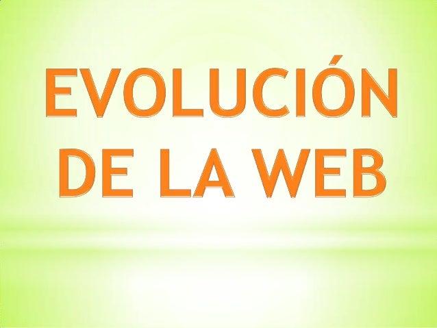 WEB 1.0 LA WEB TIPO DE WEB: Estática. Fue el principio del inicio del desarrollo de las telecomunicaciones, con la web 1.0...