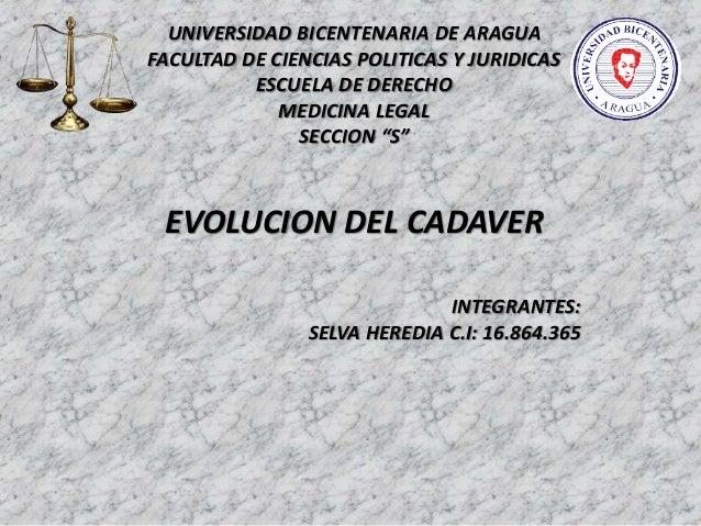 """UNIVERSIDAD BICENTENARIA DE ARAGUA FACULTAD DE CIENCIAS POLITICAS Y JURIDICAS ESCUELA DE DERECHO MEDICINA LEGAL SECCION """"S..."""
