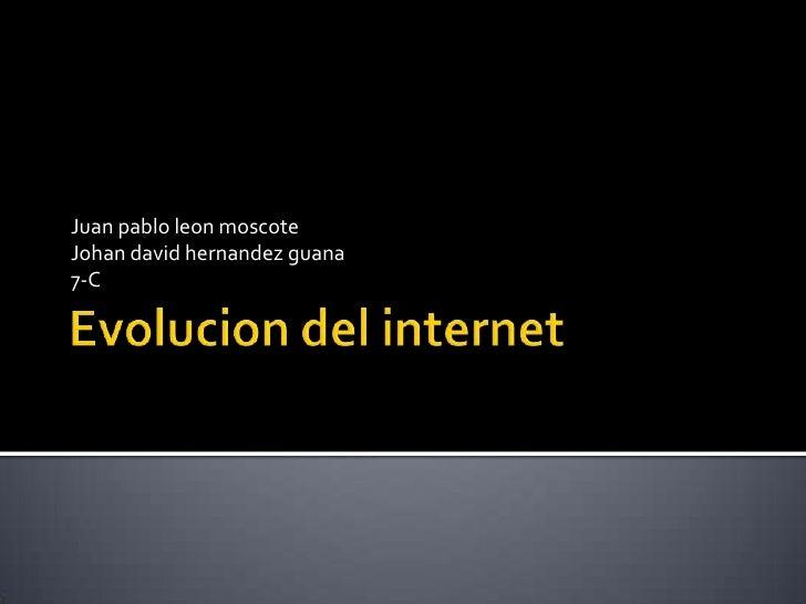 Juan pablo leon moscoteJohan david hernandez guana7-C