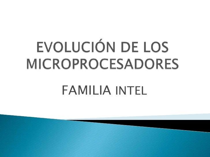 Evolucion de los microprocesadores familia Intel