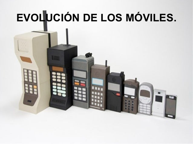 EVOLUCIÓN DE LOS MÓVILES.