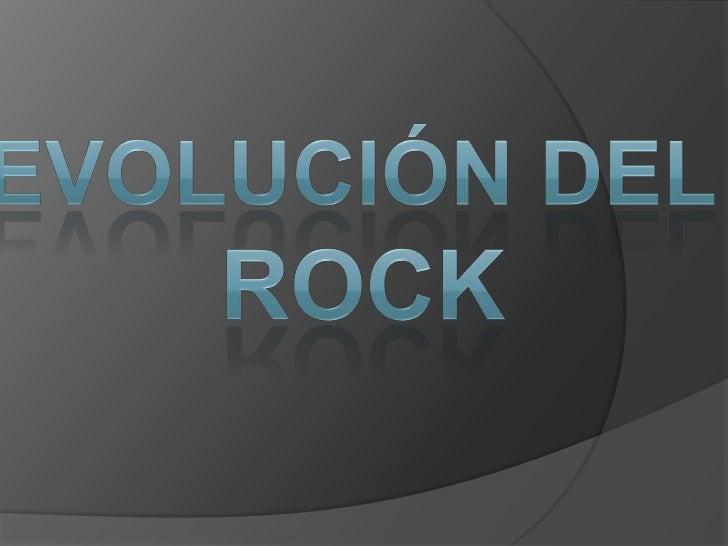 Evolución del <br />rock<br />
