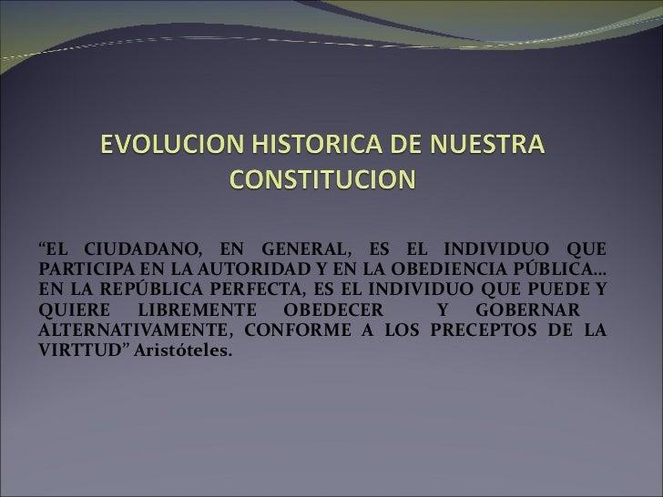 """"""" EL CIUDADANO, EN GENERAL, ES EL INDIVIDUO QUE PARTICIPA EN LA AUTORIDAD Y EN LA OBEDIENCIA PÚBLICA… EN LA REPÚBLICA PERF..."""