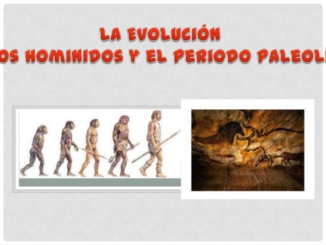 Los homínidos y el Paleolítico