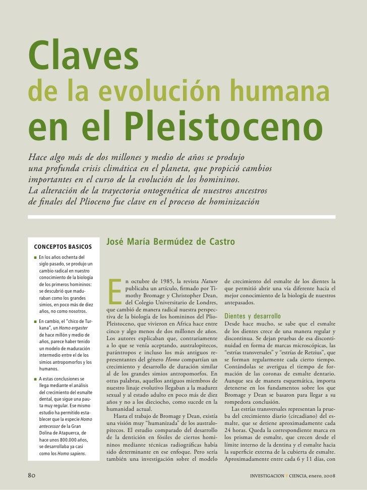 Claves de la evolución humana en el Pleistoceno Hace algo más de dos millones y medio de años se produjo una profunda cris...