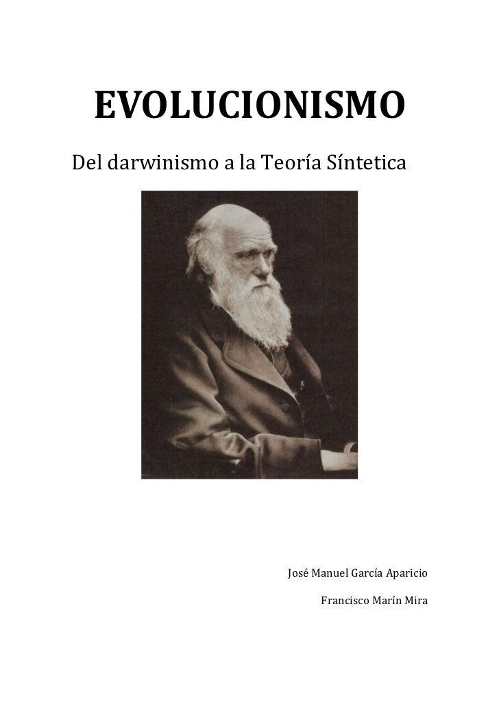 EVOLUCIONISMODel darwinismo a la Teoría Síntetica                       José Manuel García Aparicio                       ...