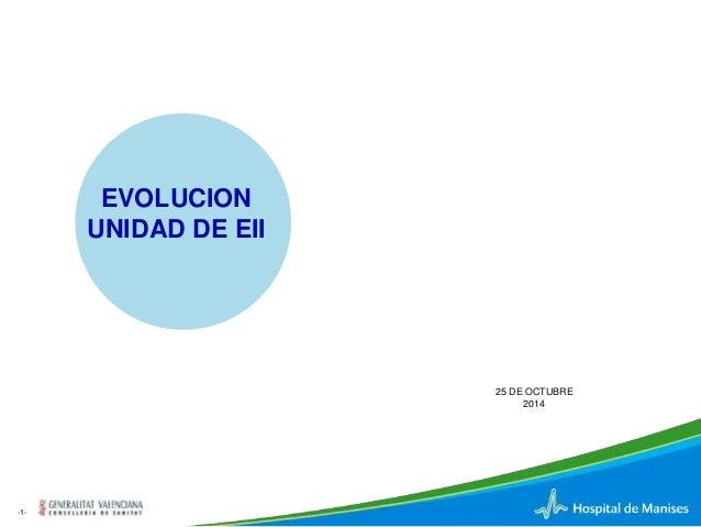 -1-  EVOLUCION  UNIDAD DE EII  25 DE OCTUBRE  2014