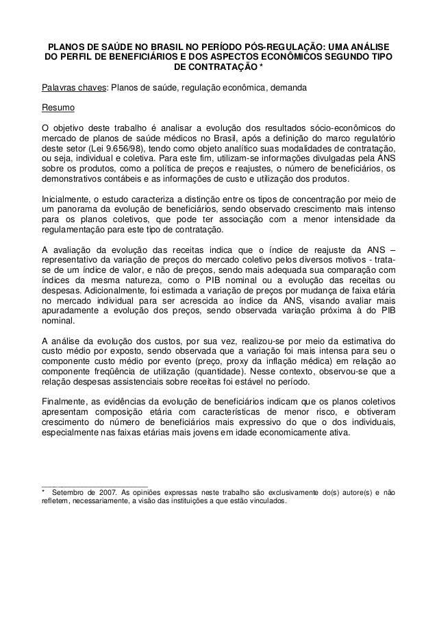 PLANOS DE SAÚDE NO BRASIL NO PERÍODO PÓS-REGULAÇÃO: UMA ANÁLISE DO PERFIL DE BENEFICIÁRIOS E DOS ASPECTOS ECONÔMICOS SEGUN...