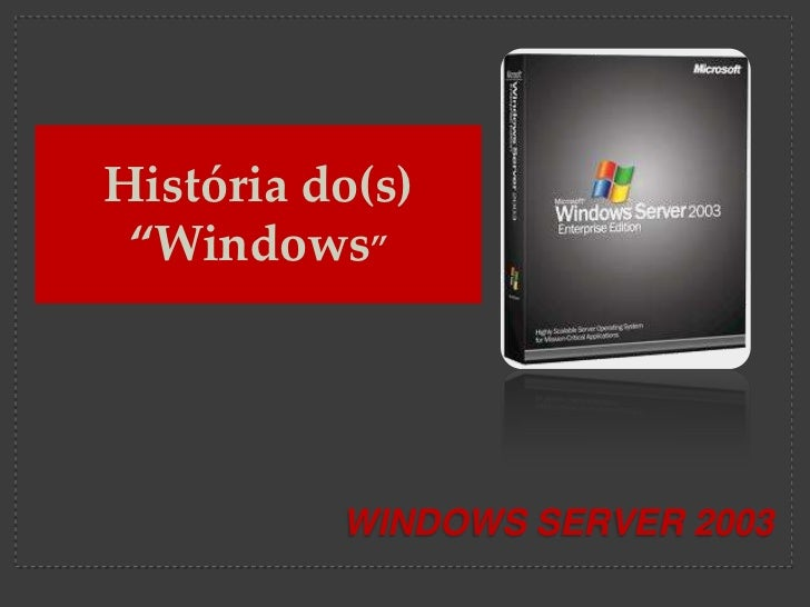 Evolução Windows Server 2003