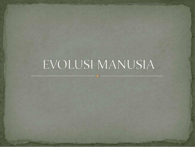 Evolusimanusia 121124225531-phpapp02