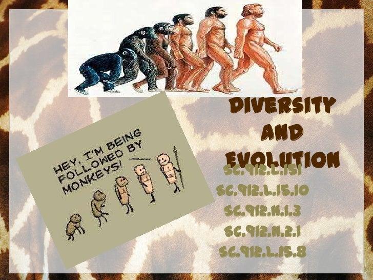 Diversity      and Evolution SC.912.L.151SC.912.L.15.10 SC.912.N.1.3 SC.912.N.2.1SC.912.L.15.8