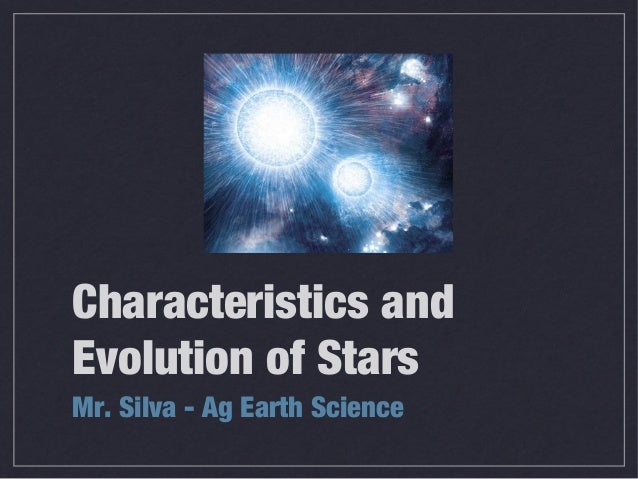 7.2 characteristics and evolution of stars