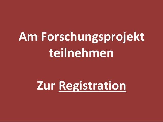 Am Forschungsprojekt teilnehmen Zur Registration