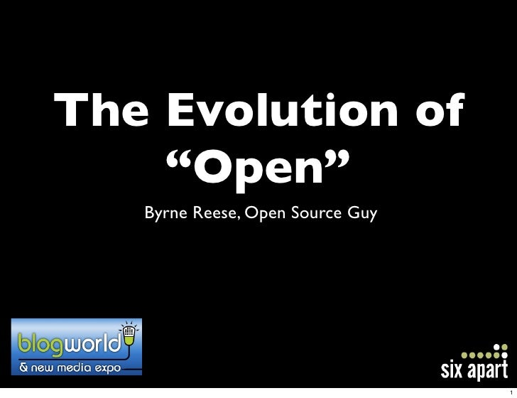 "The Evolution of     ""Open""    Byrne Reese, Open Source Guy                                       1"