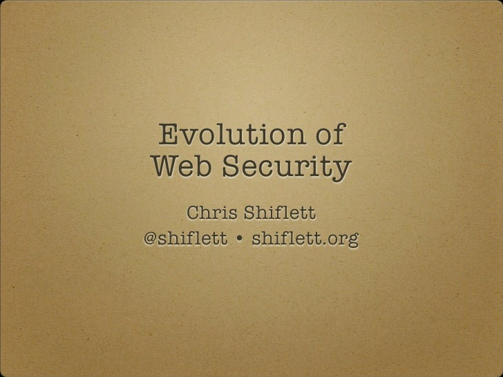 Evolution of Web Security     Chris Shiflett @shiflett • shiflett.org