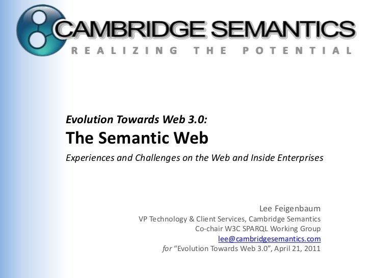 Evolution Towards Web 3.0: <br />The Semantic Web<br />Experiences and Challenges on the Web and Inside Enterprises<br />L...