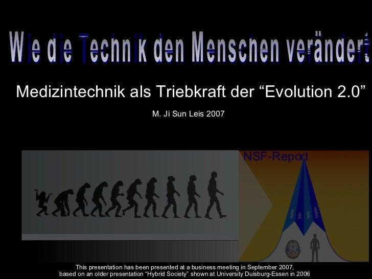 """NSF-Report Wie die Technik den Menschen verändert Medizintechnik als Triebkraft der """"Evolution 2.0"""" M. Ji Sun Leis 2007  T..."""
