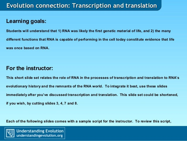 Evolution connection: Transcription and translationEvolution connection: Transcription and translation Learning goals: Stu...