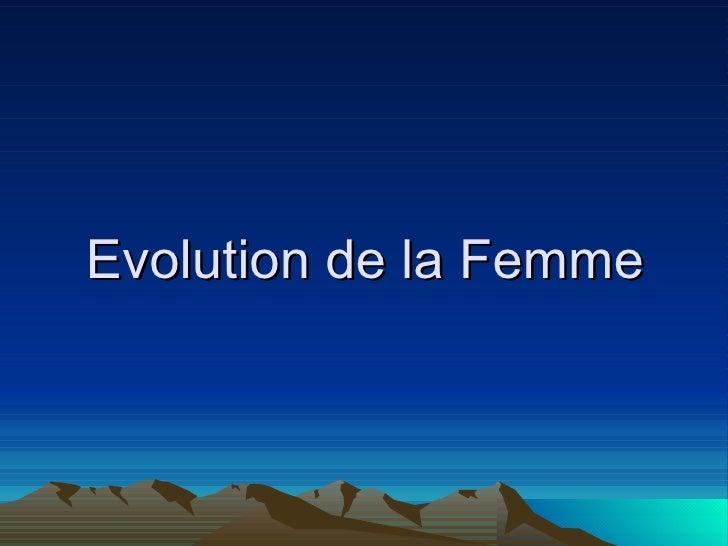 Evolution de la Femme