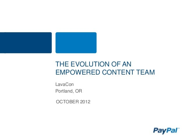 THE EVOLUTION OF ANEMPOWERED CONTENT TEAMLavaConPortland, OROCTOBER 2012