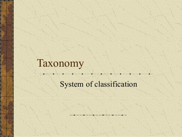 Taxonomy System of classification