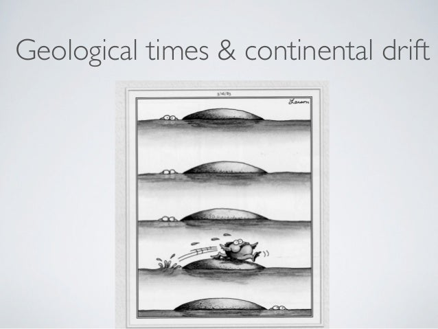 Geological times & continental drift