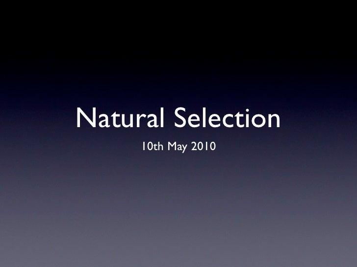 Natural Selection      10th May 2010