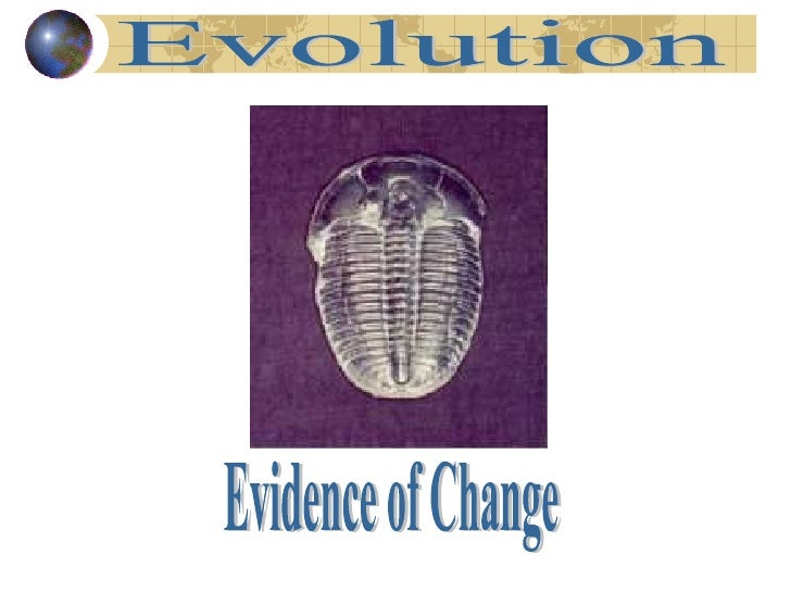 Evidence of Change Evolution
