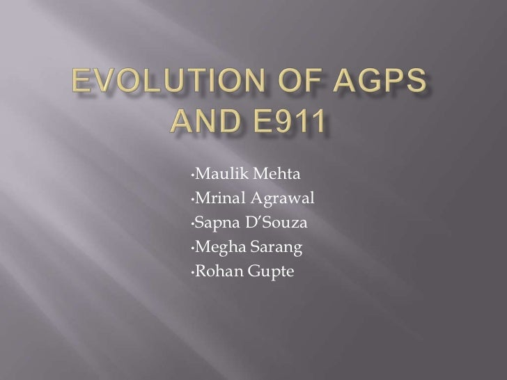 Evolution Of AGPS And E911