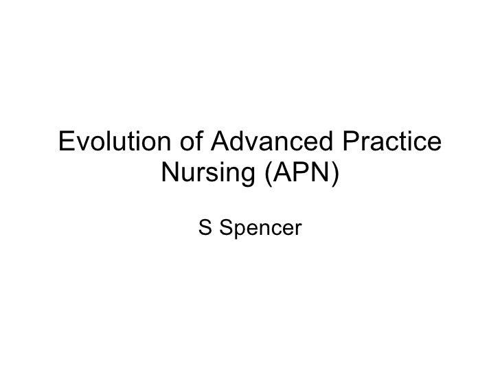 Evolution of Advanced Practice Nursing (APN) S Spencer