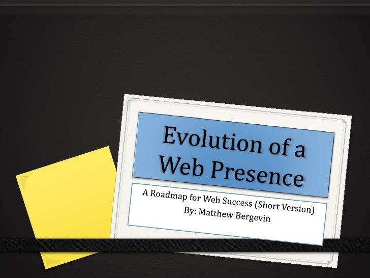 Evolution of a web presence (DRAFT)
