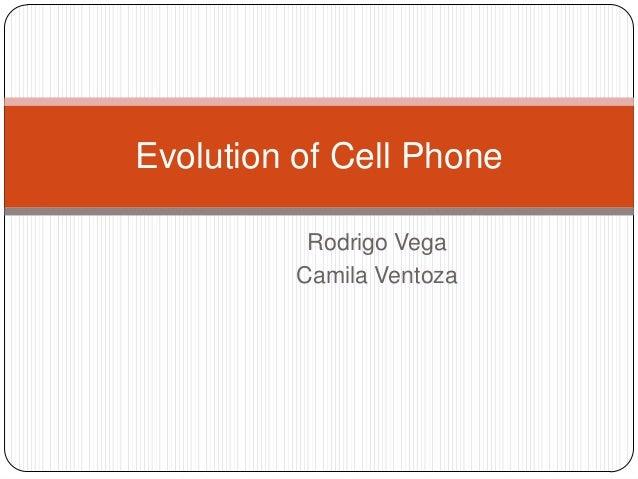 Rodrigo Vega Camila Ventoza Evolution of Cell Phone