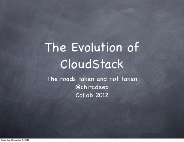 The Evolution of                               CloudStack                             The roads taken and not taken       ...